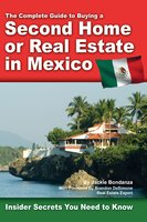 The Complete Guide to Buying a Second Home or Real Estate in Mexico - Jackie Bondanza
