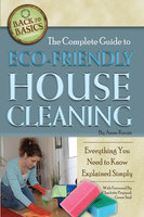 The Complete Guide to Eco-Friendly House Cleaning - Anne Kocsis