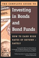 The Complete Guide to Investing in Bonds and Bond Funds - Martha Maeda