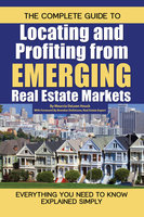 The Complete Guide to Locating and Profiting from Emerging Real Estate Markets - Maurcia DeLean Houck