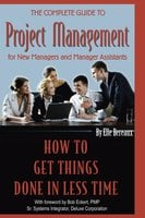 The Complete Guide to Project Management for New Managers and Management Assistants - Elle Bereaux