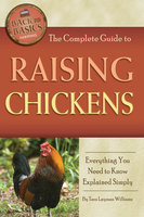 The Complete Guide to Raising Chickens - Tara Layman-Williams
