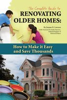 The Complete Guide to Renovating Older Homes - Jeanne B. Lawson