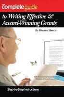 The Complete Guide to Writing Effective & Award-Winning Grants: Step-by-Step Instructions - Dianne Harris