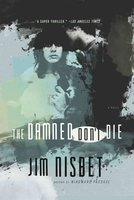 The Damned Don't Die - Jim Nisbet
