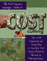 The Food Service Managers Guide to Creative Cost Cutting: Over 2001 Innovative and Simple Ways to Save Your Food Service Operation Thousands by Reducing Expenses - Douglas Brown