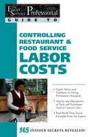 The Food Service Professional Guide to Controlling Restaurant & Food Service Labor Costs - Sharon Fullen
