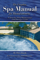 The Complete Spa Manual for Homeowners - Dan Hardy