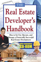 The Real Estate Developer's Handbook: How to Set Up, Operate, and Manage a Financially Successful Real Estate Development - Tanya Davis