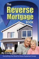 The Reverse Mortgage Book: Everything You Need to Know Explained Simply - Cindy Holcomb