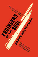Engineers of the Soul: The Grandiose Propaganda of Stalin's Russia - Frank Westerman
