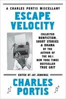 Escape Velocity - Charles Portis