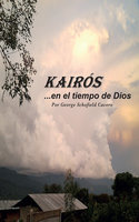 KAIRÓS... en el tiempo de Dios - George Schofield