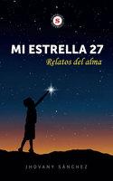Mi estrella 27 - Relatos del alma - Jhovany Sánchez