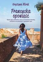 Francuska opowieść - Krystyna Mirek