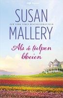 Als de tulpen bloeien - Susan Mallery