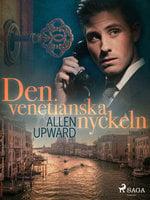 Den venetianska nyckeln - Allen Upward