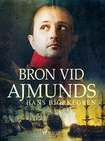 Bron vid Ajmunds - Hans Björkegren