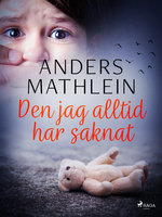 Den jag alltid har saknat - Anders Mathlein