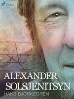 Alexander Solsjenitsyn - Hans Björkegren
