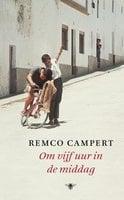 Om vijf uur in de middag - Remco Campert