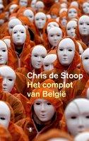 Het complot van Belgie - Chris de Stoop