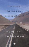 Met lopen nooit meer opgehouden - Piet Piryns