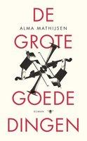 De grote goede dingen - Alma Mathijsen