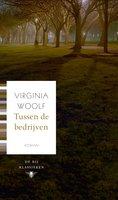 Tussen de bedrijven - Virginia Woolf