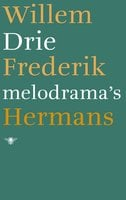 Drie melodrama's - Willem Frederik Hermans