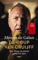 De coup van Cruijff - Menno de Galan