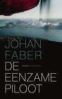 De eenzame piloot - Johan Faber
