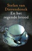 En het regende brood - Stefan van Dierendonck