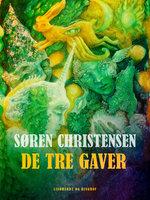 De tre gaver - Søren Christensen