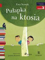 Pułapka na ktosia - Ewa Nowak