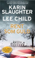 Rent som guld - Karin/Lee Slaughter/Child, Lee Child, Karin Slaughter