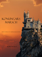 Konungars Marsch (Andra Boken Av Trollkarlens Ring) - Morgan Rice