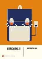 Literacy i skolen - Marte Blikstad-Balas