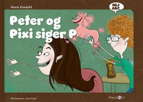 Peter og Pixi siger P - Marie Duedahl