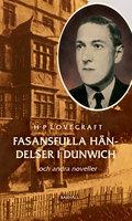 Fasansfulla händelser i Dunwich och andra noveller - H.P. Lovecraft