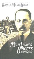 Malte Laurids Brigges anteckningar - Rainer Maria Rilke