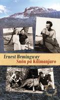 Snön på Kilimanjaro - Ernest Hemingway