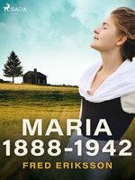Maria 1888-1942 - Fred Eriksson