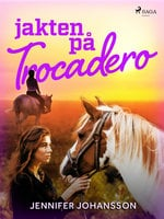 Jakten på Trocadero - Jennifer Johansson