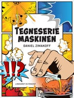 Tegneseriemaskinen - Daniel Zimakoff