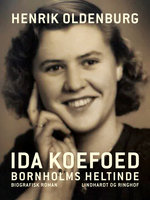 Ida Koefoed – Bornholms heltinde - Henrik Oldenburg
