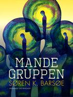 Mandegruppen - Søren K. Barsøe
