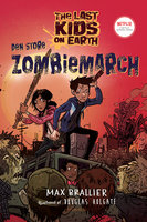 The Last Kids on Earth 2 - Den store zombiemarch - Max Brallier