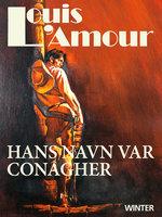 Hans navn var Conagher - Louis L'Amour