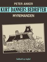 Kurt Danners bedrifter: Myremanden - Peter Anker